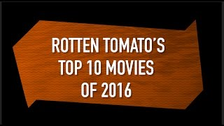 Rotten Tomato's Top 10 Movies of 2016