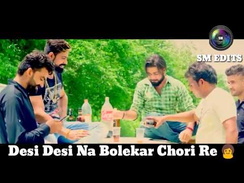 Desi Desi Na Bolekar Chori Re 👈 Best Punjabi Status 2017