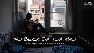 No Beck da Tua Mão - Luiz Gadelha e Os Suculentos (CLIPE OFICIAL)