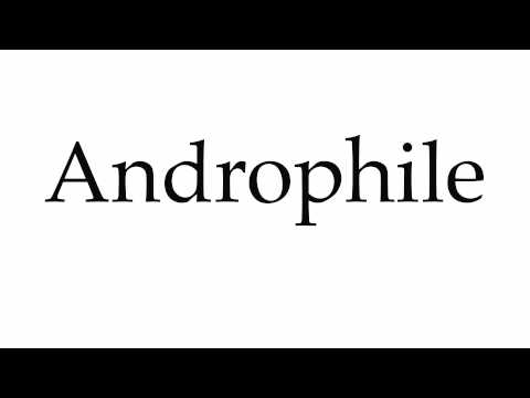 How to Pronounce Androphile