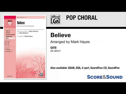 Believe, arr. Mark Hayes – Score & Sound