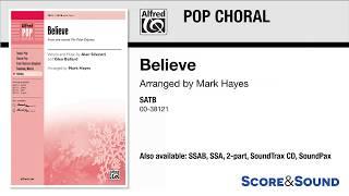 Believe, arr. Mark Hayes – Score & Sound