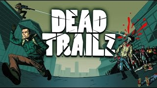 Dead TrailZ Gameplay Preview (Runner+Strategy Mode)