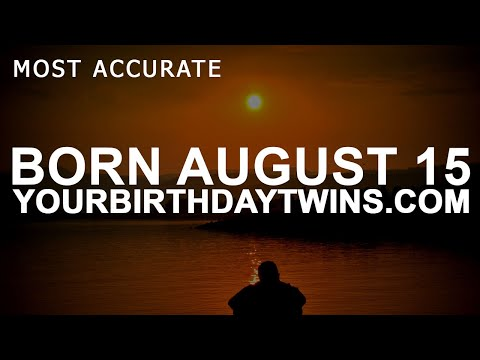 Born on August 15 | Birthday | #aboutyourbirthday | Sample