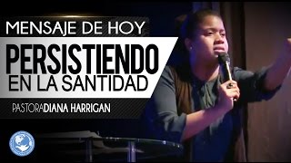 """""""Persistiendo en la Santidad"""" Pastora Diana Harrigan - UNA PALABRA PODEROSA- Dale Play Video"""