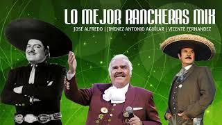 JOSÉ ALFREDO JIMENEZ, ANTONIO AGUILAR, VICENTE FERNANDEZ LO MEJOR RANCHERAS MIX