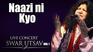 Naazi ni Kyo- Abida Parveen (Album: Live concert Swarutsav 2000)