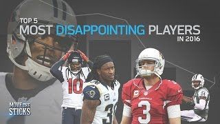Top 5 Most Disappointing NFL Players of 2016 | NFL | Move the Sticks