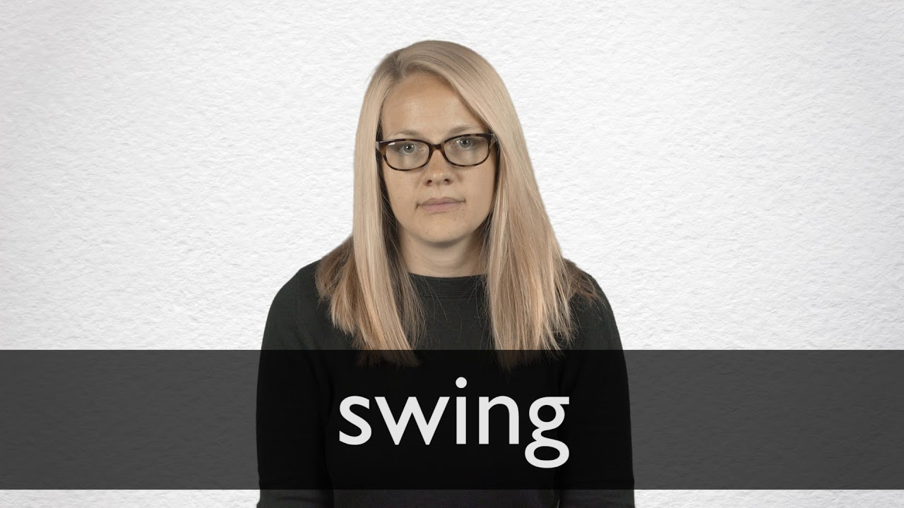 Swing definition and meaning | Collins English Dictionary