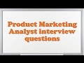 Product Marketing Analyst interview questions