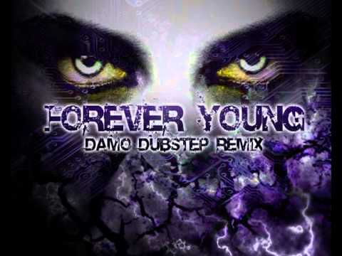 Forever Young - Damo Dubstep Remix