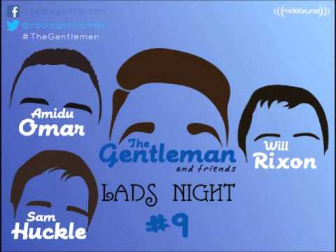 The Gentleman and Friends Radio Show (with Will Rixon, Amidu Omar and Sam Huckle)