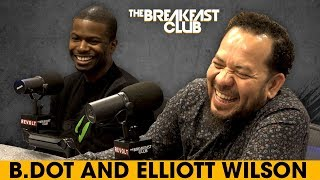 B.Dot & Elliott Wilson Of Rap Radar Debate Top 5 Rappers, Industry Evolution + More