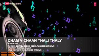 Official : Cham Vichaan Thali Thaly Full (HD) Song | T-Series Kashmiri Music | Shiraza Begum