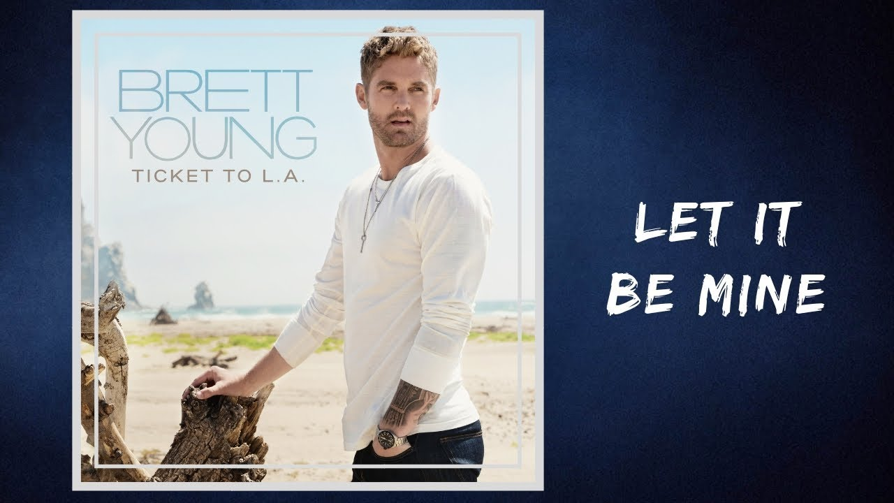 let it be mine brett young