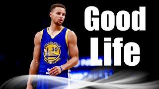 "Stephen Curry Mix ~ ""Good Life"""