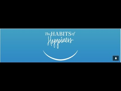 Dec-10-2017 - The five daily habits of happiness