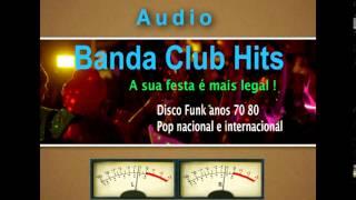 Banda Club Hits - A sua festa fica mais legal!