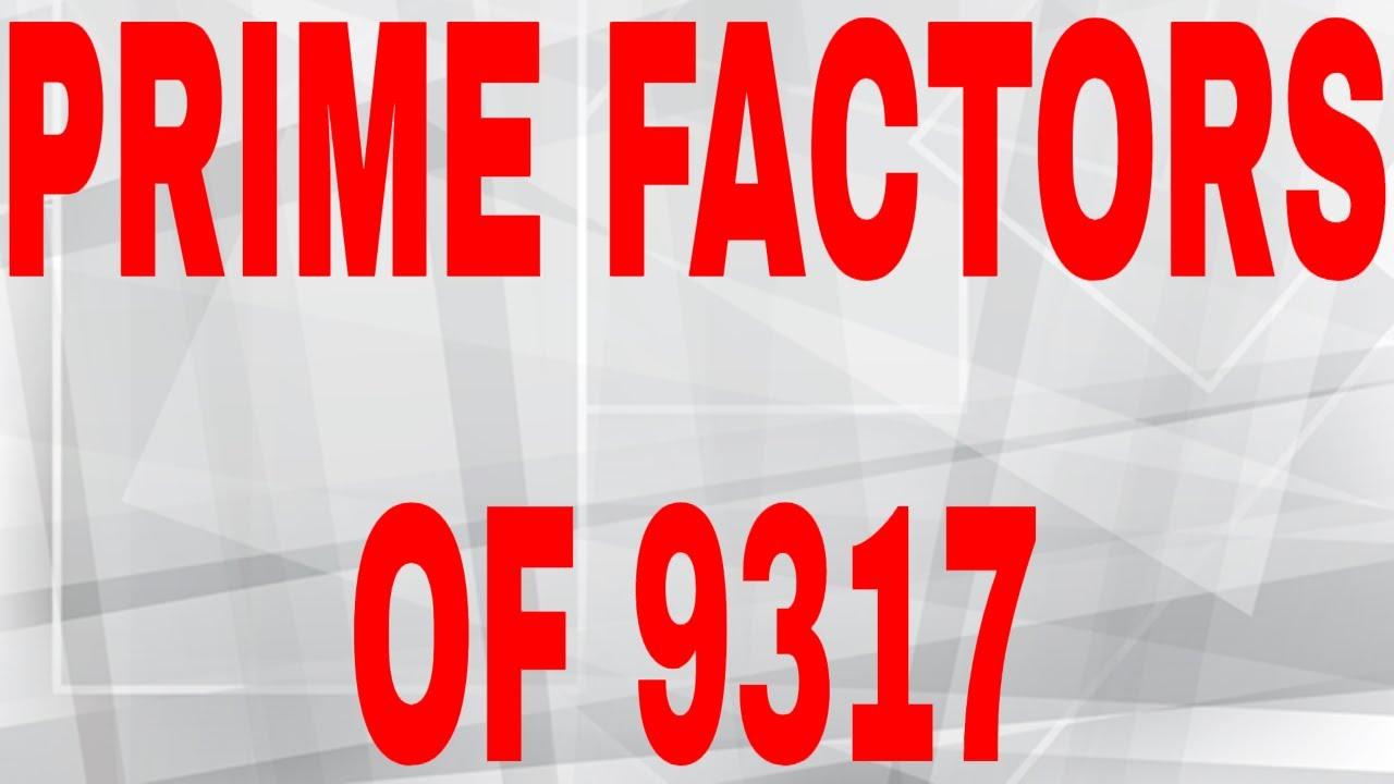 Download PRIME FACTORS OF 9317