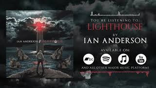 Ian Anderson - Lighthouse (Official Audiostream)
