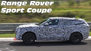 2018 Land Rover Range Rover Sport Coupe Spied Testing On The Nürburgring Nordschleife