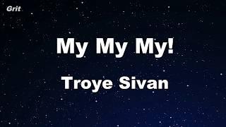 My My My! - Troye Sivan  Karaoke 【With Guide Melody】 Instrumental