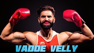 Vadde Velly - Ninja (Full Song) | Parmish Verma | Rocky Mental | Latest Punjabi Songs 2017