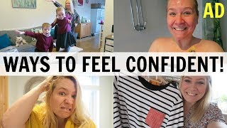 WAYS TO FEEL CONFIDENT! #AD