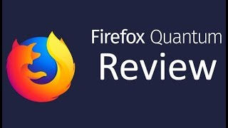 Firefox 57 Quantum Browser Review | Faster than Chrome ?