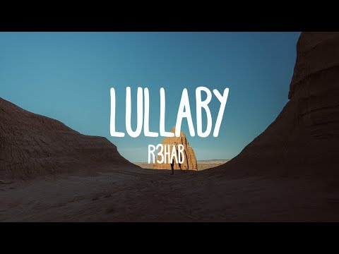 R3hab x Mike Williams - Lullaby (Lyrics)