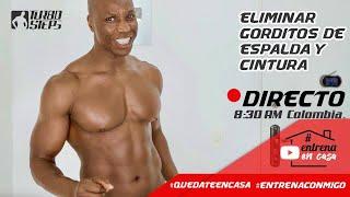 ELIMINAR  GORDITOS DE  ESPALDA Y  CINTURA