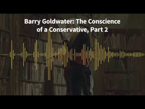 Classics of Liberty, Ep. 14: Barry Goldwater: The Conscience of a Conservative, Part 2