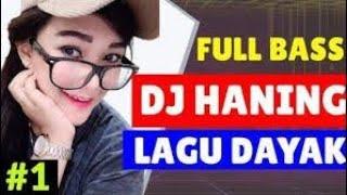#nofinasia #djopus #dayak DJ Haning (remix full Dayak original 2019)
