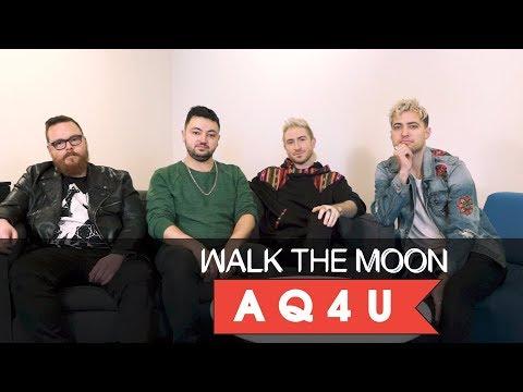 AQ4U with Walk The Moon