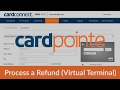CardPointe Virtual Terminal - How To Process a Refund [full and/or partial]