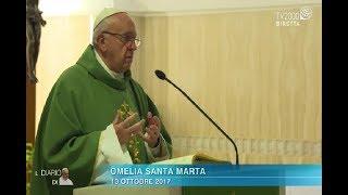 Omelia di Papa Francesco a Santa Marta del 13 ottobre 2017