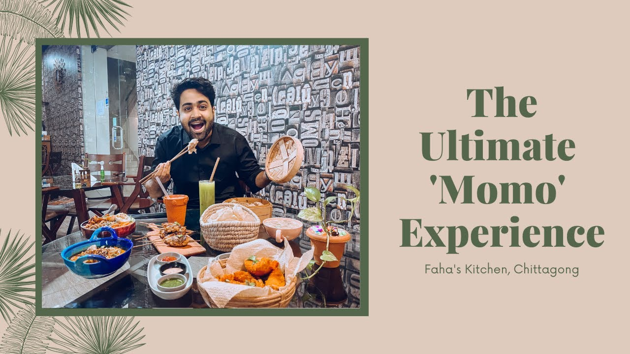 The Ultimate Momo Experience In Chittagong Faha S Kitchen Youtube
