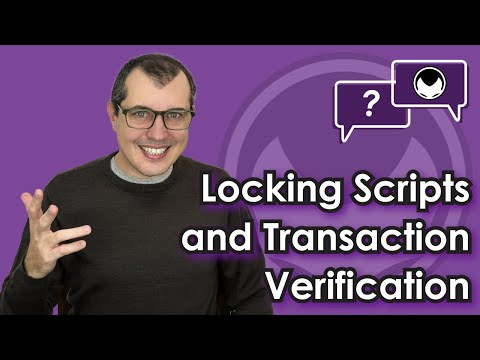 🎬 Aantonop: Bitcoin Q&A: Locking scripts and transaction verification