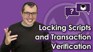 Bitcoin Q&A: Locking scripts and transaction verification