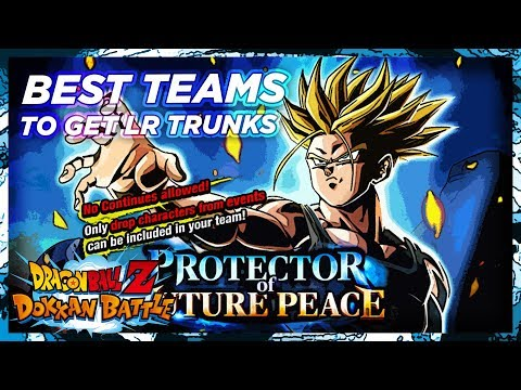 How to Get LR Trunks: Best Teams to Use | DBZ Dokkan Battle