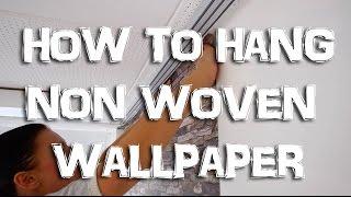 HOW TO HANG NON-WOVEN WALLPAPER   Instruction   WALLCOVER