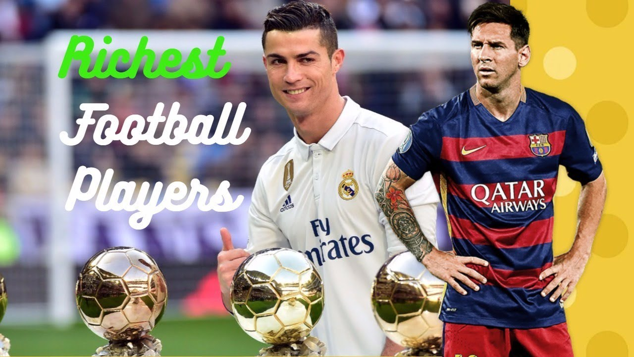 Top 10 Richest Footballers In The World 2017 Renaldo,Messi ...