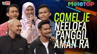 Alahai comel je Neelofa panggil Aman Ra | Sufian Suhaimi , Syafiq Kyle ,Tajul | MeleTOP | Nabil
