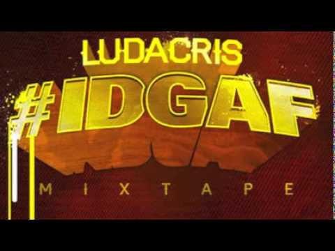 Ludacris - #IDGAF [full mixtape]