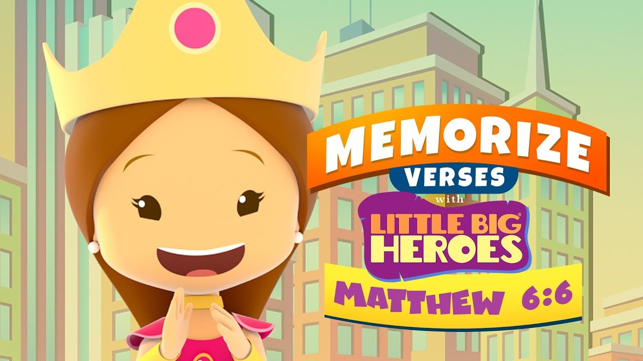 Matthew 6:6 – Memorize verses for kids with Little Big Heroes
