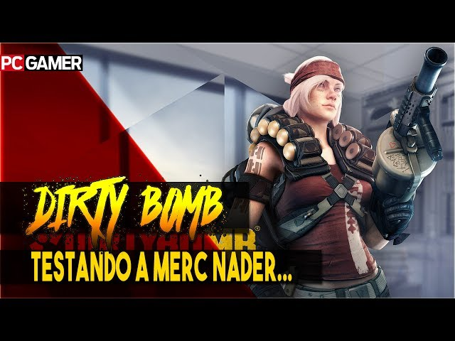 DIRTY BOMB * Portugues-BR \ jogando com a Nader