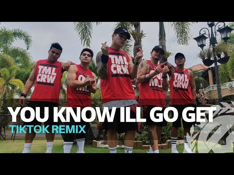 YOU KNOW I'LL GO GET (Tiktok Remix | Dance Fitness | TML Crew Kramer Pastrana