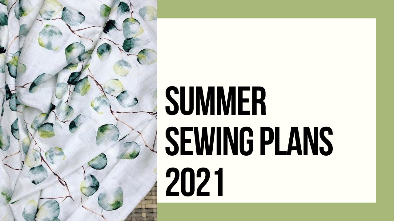 Summer Sewing Plans 2021
