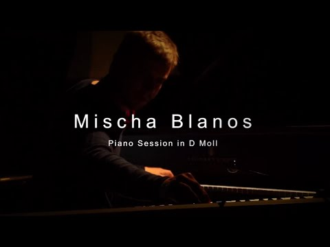 Mischa Blanos - Piano Session in D Moll - RKI Berlin