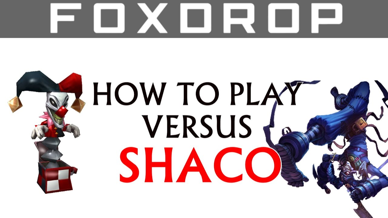Shaco Build S7: How To Play Versus Shaco